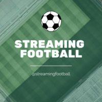 STREAMING FOOTBALL